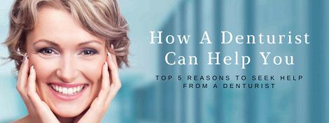 how a denturist can help you